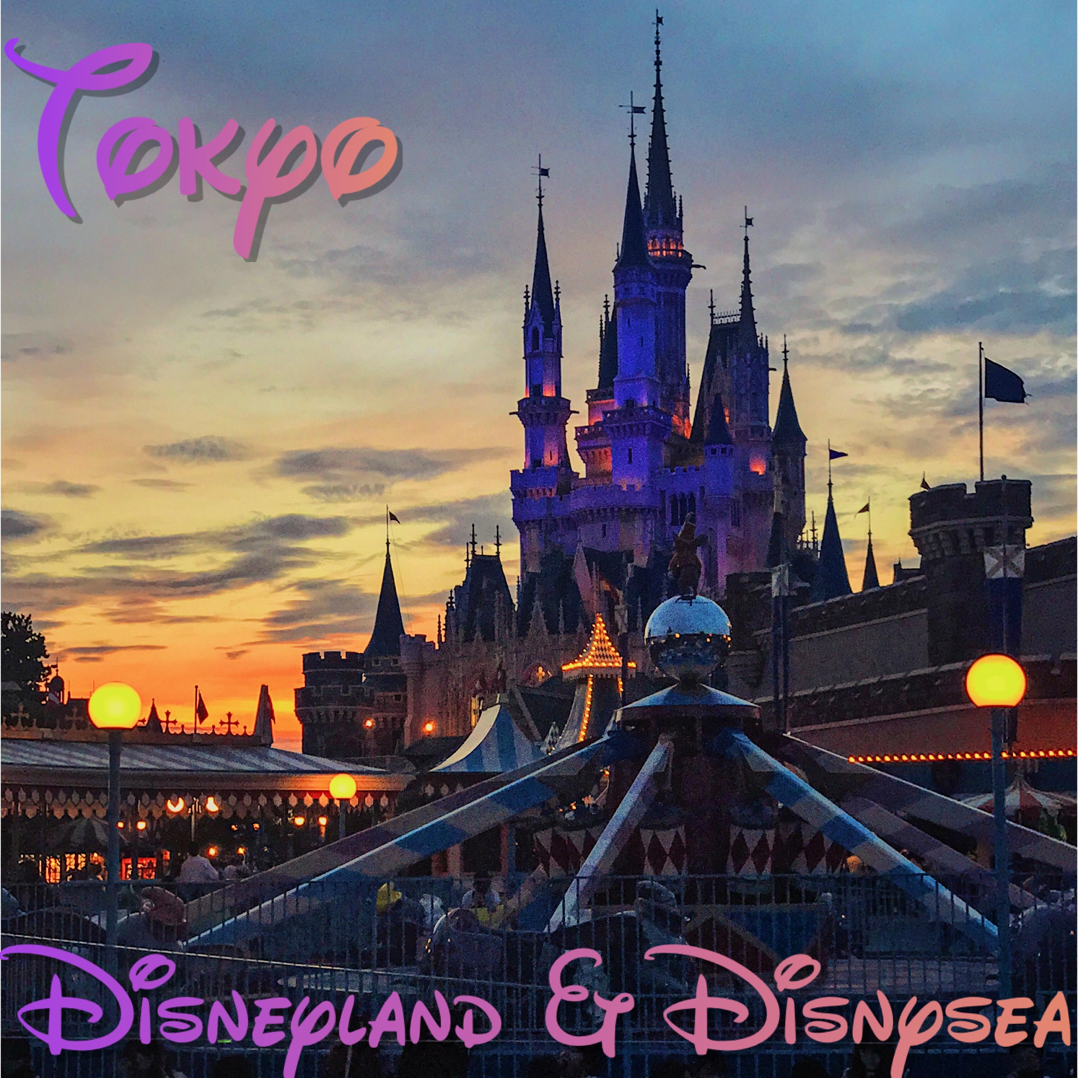Tokyo DisneyLand & DisneySea